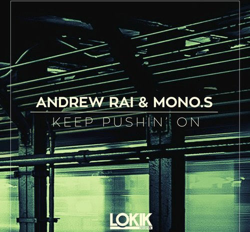 Andrew Rai & Mono.S - Keep Pushin' On Lo kik Records