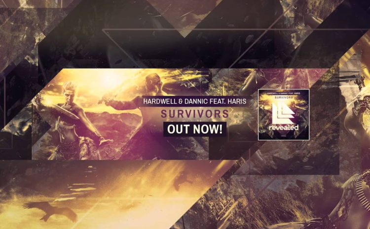 Hardwell & Dannic feat. Haris - 'Survivors' revealed records
