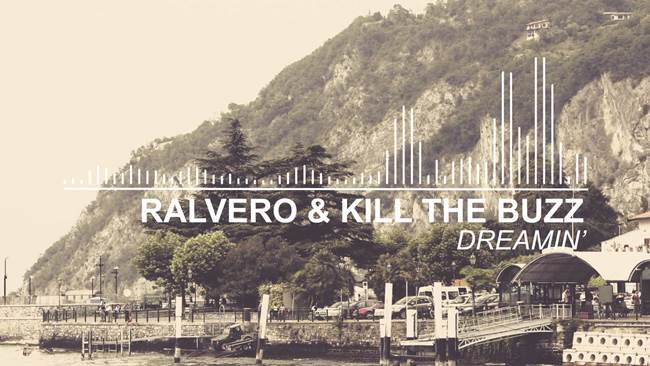 Ralvero & Kill The Buzz - 'Dreamin' revealed records