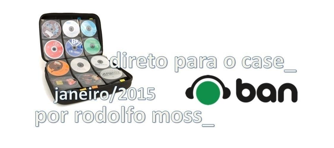 Direto Para O Case por Rodolfo Moss: As melhores de janeiro! 2015, Deep House, Direto Para O Case, DJ, electro, Janeiro, Rodolfo Moss, Techno, trance