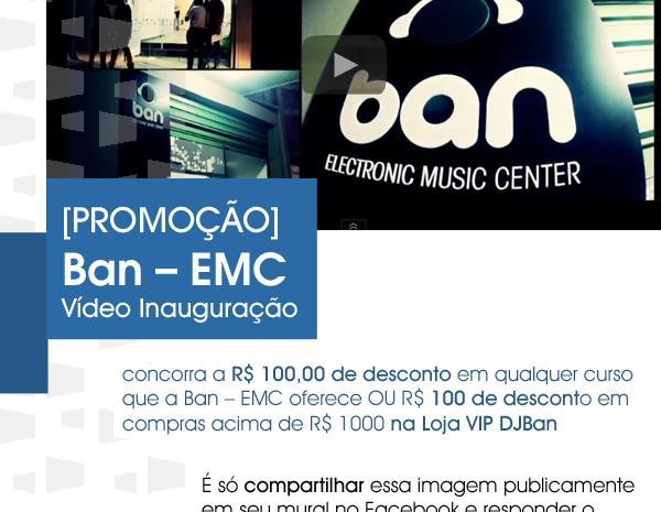 """[PROMOÇÃO] """"Ban – EMC – Vídeo Inauguração"""" desconto"""