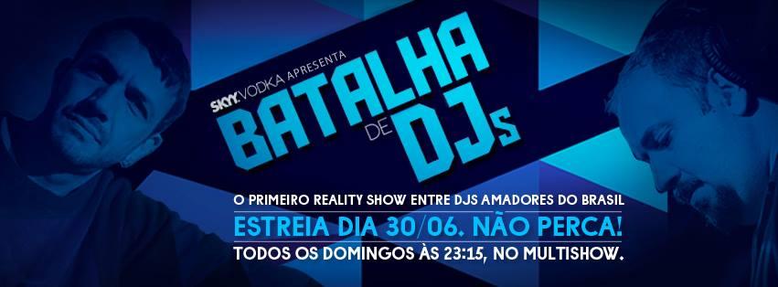 Reality Show 'Batalha de DJs' começa no final de junho baladas, batalha de djs, camilo rocha, casas noturnas, maestro billy, multishow, reality show, skyy vodka