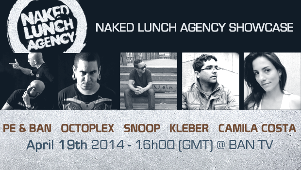 Naked Lunch Agency estreia seu showcase brasileiro no Mix @ Ban dia 19/04 Ban -EMC, Ban Shiavon, Ban TV, Camila Costa, Kleber, Mix @ Ban, naked lunch, Naked Lunch Agency, Octoplex, pe & ban, Snoop
