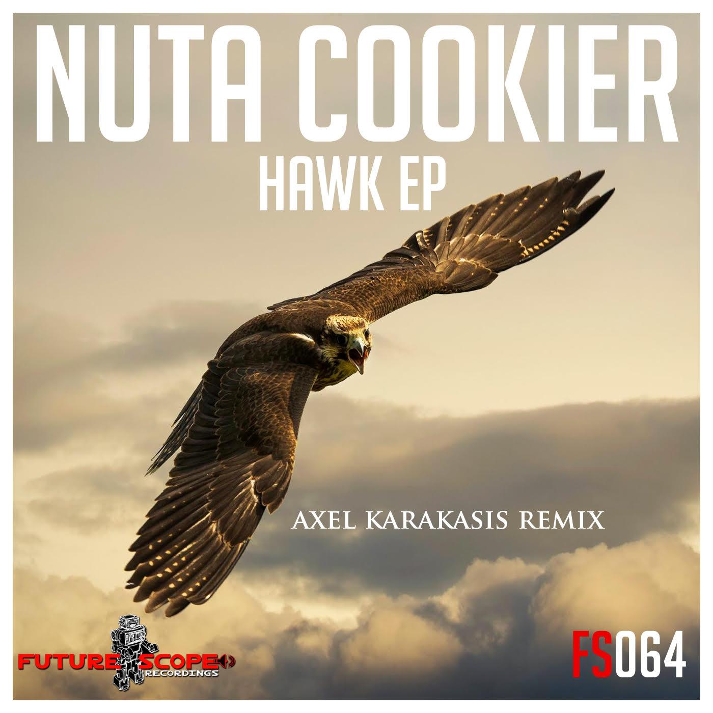 Hawk EP by Nuta Cookier terá remix de Axel Karakasis Alltv, Axel Karakasis, EP, Fullmix, future scope recordings, hawk ep, nuta cookier, Remix