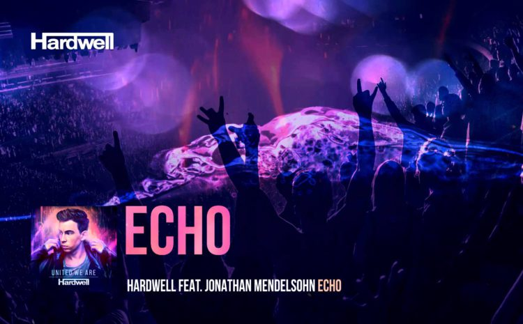 "Hardwell coloca no Youtube o vídeo da música ""Echo"" united we are"