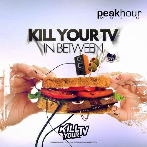 Kill Your TV lança nova track pelo selo americano Peak Hour Music big room, deadmau5, EDM, electro, fedde le grand, future house, in between, kill your tv, Nervo, Nicky Romero, peak hour music, tiesto