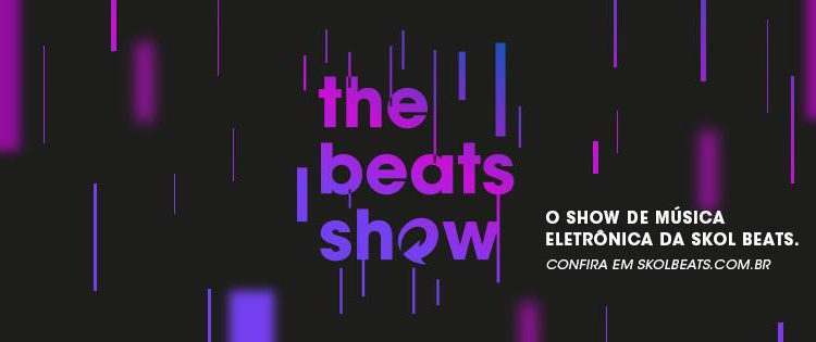 The Beats Show é a nova websérie da Skol Beats no Youtube webserie