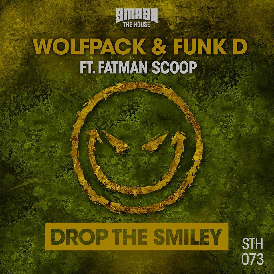 Wolfpack & Funk D feat. Fatman Scoop - 'Drop The Smiley' amnesia ibiza tomorrowland brasil, beatport, djmag, Drop The Smiley, duch house, Fatman Scoop, Funk D, progressive, Wolfpack
