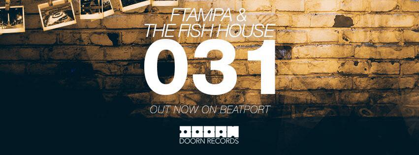 FTampa & The Fish House – 031 Doorn Music, Fish House, FTAMPA, Hardwell, Martin Garrix, R3hab