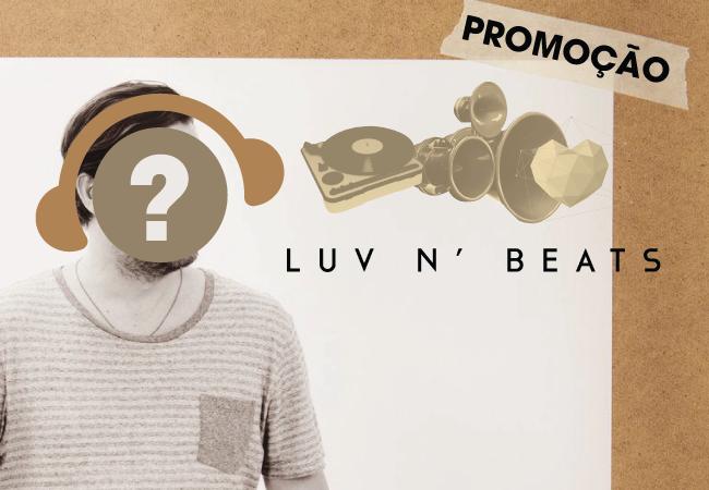 Promoção: Luv 'n Beats Luv 'n Beats