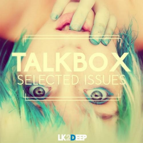 Talkbox - Selected Issues DJ, LK2 DEEP, LK2 Music, Lo kik Records, Ricardo G., Selected Issues, Talkbox