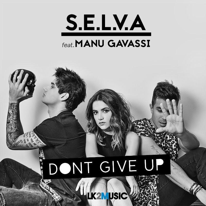 """S.E.L.V.A & Manu Gavassi - """"Don't Give Up"""" #NewMusicFridays, Don't Give Up, LK2 Music, Manu Gavassi, S.E.L.V.A"""