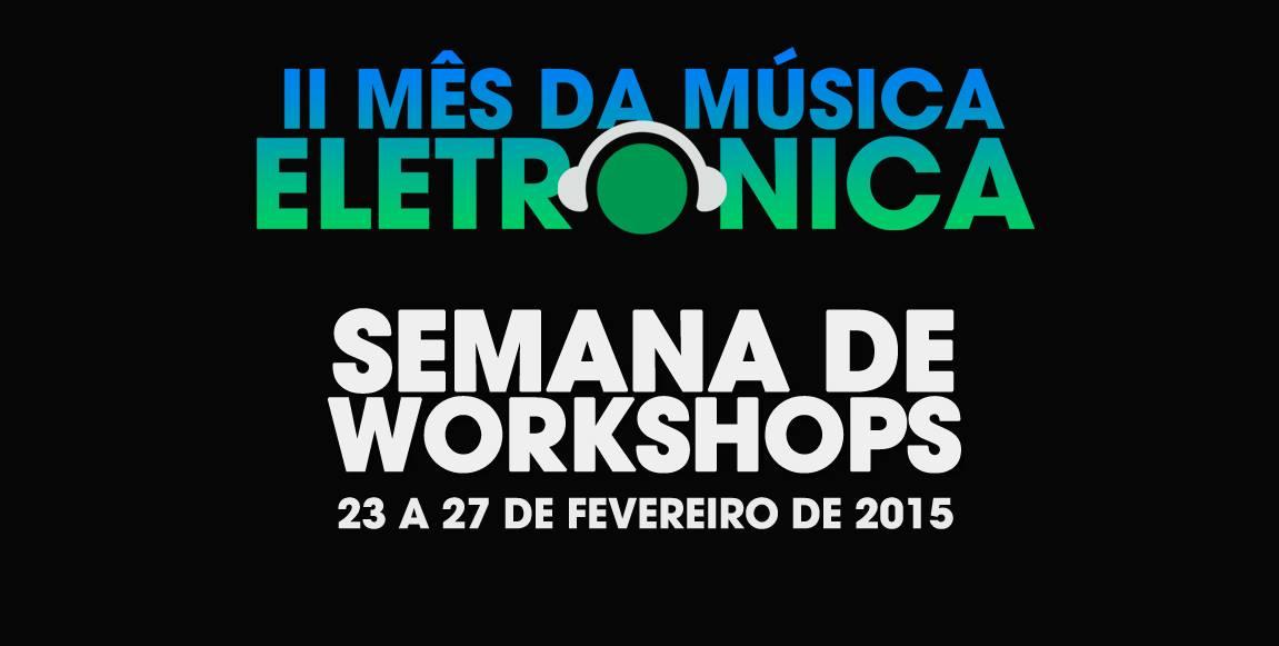 Semana de workshops: 23 a 27 de fevereiro andre salata, Brunno, d-stroyer, E-Cologyc, Facundo Guerra, Marcelo CIC, nedu lopes, Propulse, the kickstarts, Volkoder