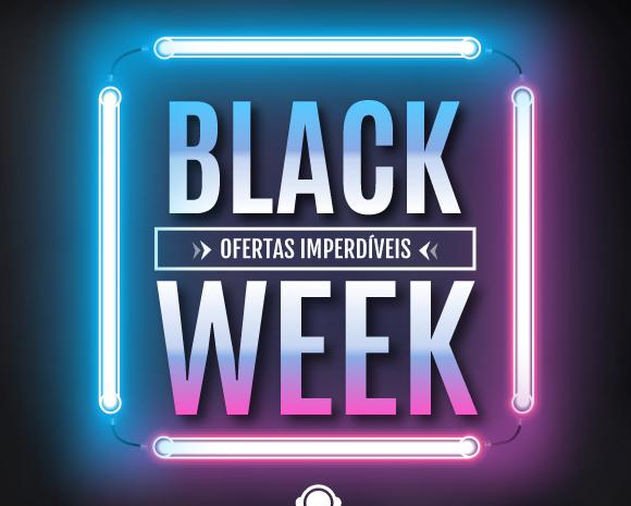 Black Week: Uma semana com descontos arrasadores!