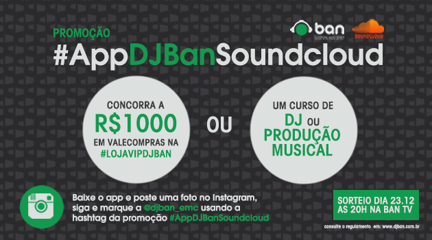 PROMOÇÃO #AppDJBanSoundcloud - Ganhe vale compras ou um curso da Ban! #AppDJBanSoundcloud, #djbanlojavip, Android, aplicativo, app, Ban TV, curso de dj, curso de producao musical, DJBan - EMC, google play, promoção, regulamento, set, sets, sorteio, soundcloud