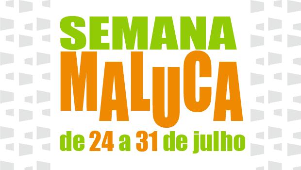 Aproveite as ofertas da Semana Maluca: De 24 a 31 de Julho!