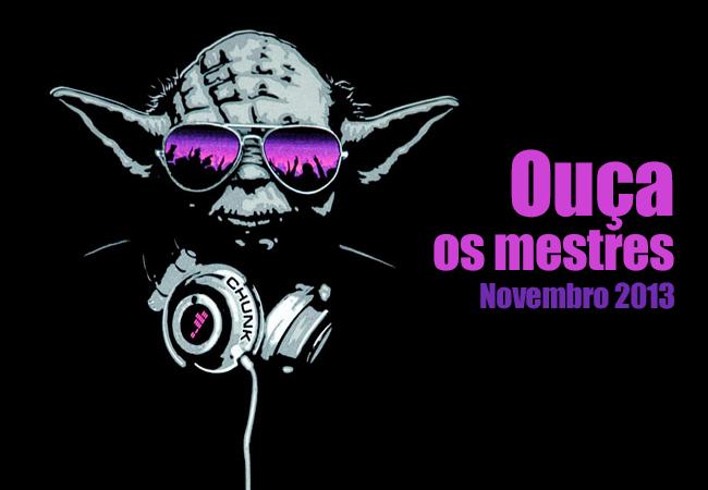Ouça os mestres – Novembro 2013 dj marnel