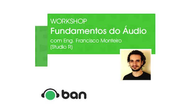 Workshop sobre fundamentos do áudio: sexta, 19 de Julho workshop