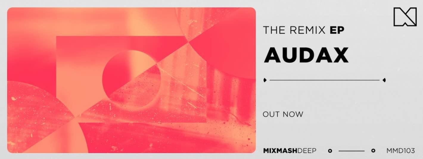 Audax Remix EP - MKJay, Dual Channels, Hiddeki